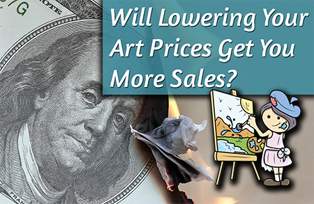 Will Lowering Your Prices Sell More Art?
