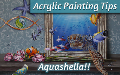 Acrylic Painting Tips & Aquashella