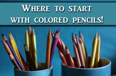 How to get started with Colored Pencil