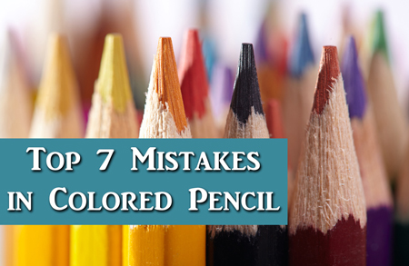 Top 7 mistakes new colored pencil artists make