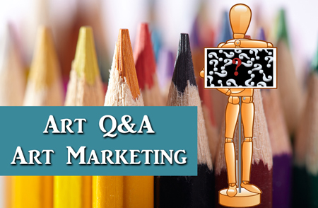 Art Q&A – Business and Marketing Tips