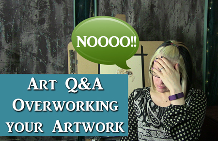 QA  – overworking and unfinished artwork