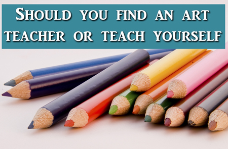 Art Q&A Jump into Art or Find a Teacher?